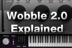 Wobble 2.0 Explained